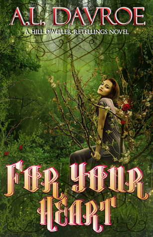 For Your Heart by A.L. Davroe