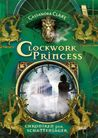 Clockwork Princess (Die Chroniken der Schattenjäger, #3)