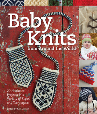 Baby Knits from Around the World by Kari Cornell