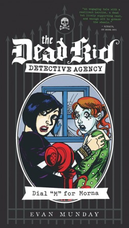 Dial M for Morna (The Dead Kid Detective Agency, #2)