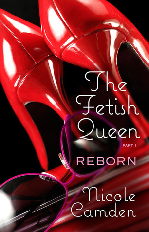 The Fetish Queen, Part One: Reborn