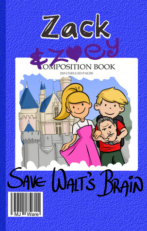 Zack & Zoey Save Walt's Brain (Zack & Zoey Book #2)