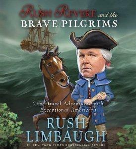 Rush Revere and the Brave Pilgrims - Rush Limbaugh