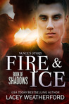 Fire and Ice (Book of Shadows, #1)