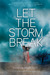 Let the Storm Break (Let th...