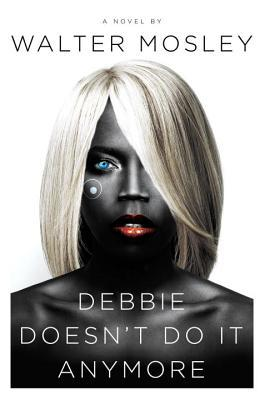 Debbie Doesn't Do It Anymore: A Novel