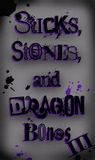 Sticks, Stones, and Dragon Bones III (The Dragon Bone Series #3)