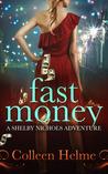 Fast Money: A Shelby Nichols Adventure (Shelby Nichols #2)