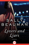 Lovers and Liars: A Novel