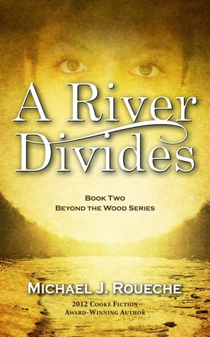 A River Divides by Michael J. Roueche