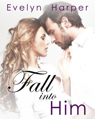Fall Into Him (Fall Into Him, #1)