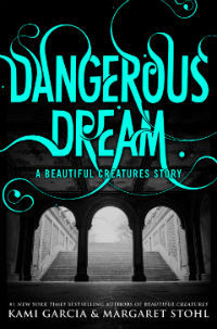 Dangerous Dream by Kami Garcia and Margaret Stohl