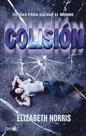Colisión (Unraveling, #1)