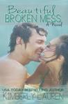 Beautiful Broken Mess (Broken, #2)