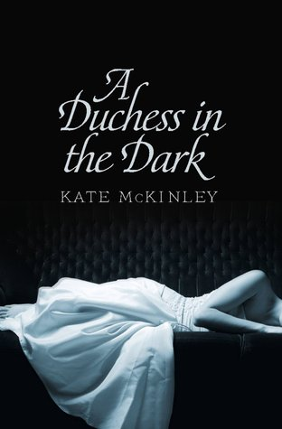 A Duchess in the Dark (By Invitation Only, #1)