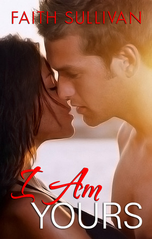 I Am Yours by  Faith Sullivan