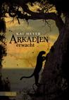 Arkadien erwacht (Arkadien, #1)