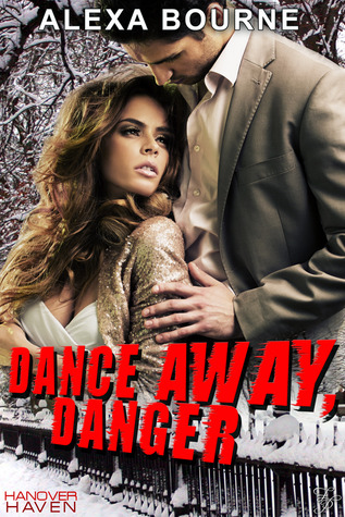 Dance Away Danger by Alexa Bourne