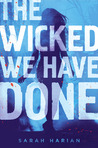 The Wicked We Have Done