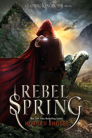 Rebel Spring (Falling Kingdoms, #2)  - Morgan Rhodes