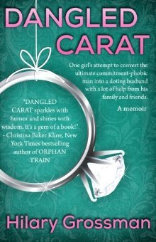 Dangled Carat: one girl's attempt to convert the ultimate commitment-phobic man into a doting husband with a lot of help from his family and friends