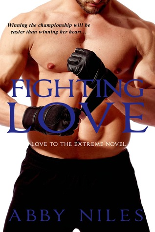 Fighting Love (Love to the Extreme, #2)