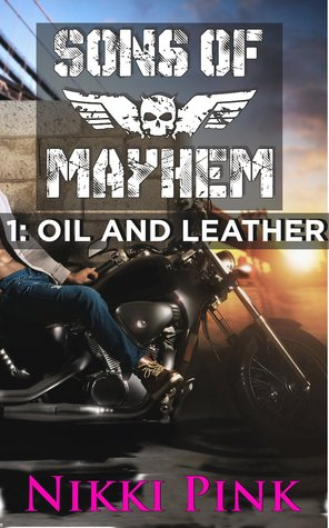 Oil and Leather (Sons of Mayhem, #1)
