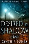 Desired by Shadow (Shadow Walkers #2)