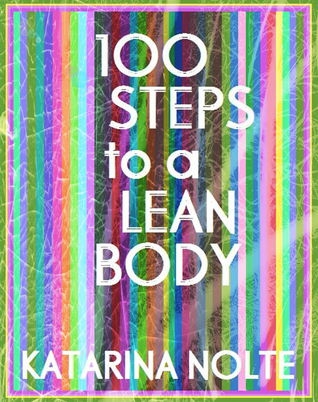 100 Steps to a Lean Body by Katarina Nolte