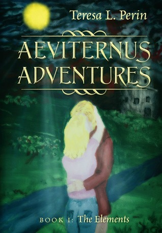The Elements (Aeviternus Adventures #1)