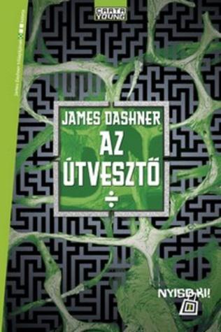 Az útvesztő (Maze Runner, #1)
