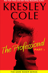 The Professional: Part 1 (The Game Maker, #1)