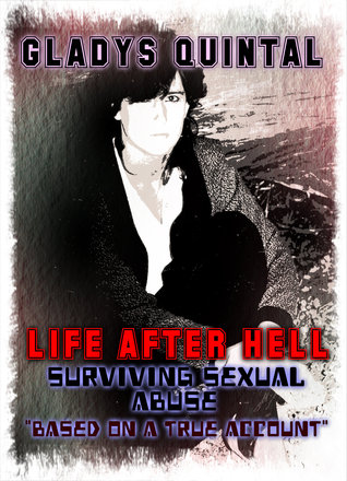Life After Hell by Gladys Quintal