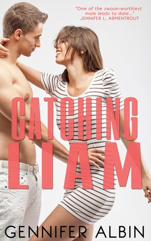 Catching Liam (Good Girls Don't #1) by Gennifer Albin | Review