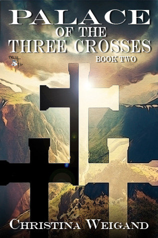 Palace of the Three Crosses: Book Two (Palace of the Twelve Pillars)