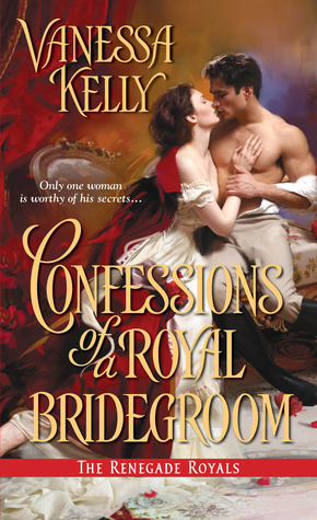 Confessions of a Royal Bridegroom (The Renegade Royals, #2)