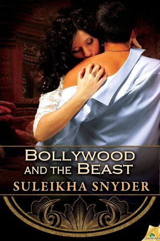 A man's back is to the camera and a woman is embracing him. She's pulling down his shirt from one shoulder and kissing on that shoulder. Title: Bollywood and the Beast. Author: Suleikha Snyder.