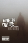 Monster Culture in the 21st Century: A Reader