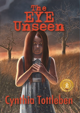 The Eye Unseen by Cynthia Tottleben