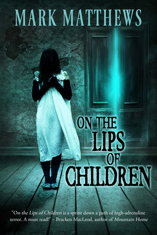 On the Lips of Children by Mark  Matthews