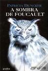 A Sombra de Foucault (Colecção Gradiva #47)