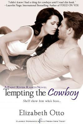 Tempting the Cowboy by Elizabeth  Otto