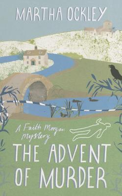 The Advent of Murder (Faith Morgan Mystery #2)