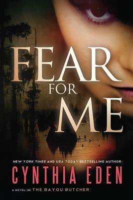 Fear For Me: A Novel of the Bayou Butcher (For Me, #2)