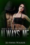 Always Me (Shattered, #2)