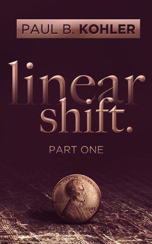Linear Shift, Part 1 by Paul B. Kohler