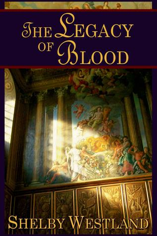 The Legacy of Blood by Shelby Westland