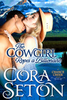 The Cowgirl Ropes a Billionaire (Cowboys of Chance Creek #4)