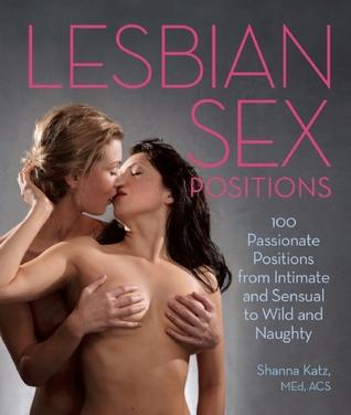 Lesbian Sex Positions by Shanna Katz