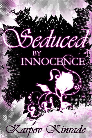 Seduced by Innocence (The Seduced Saga, Book 1)